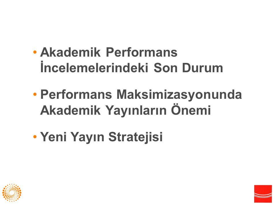 Akademik Performans İncelemelerindeki Son Durum Performans Maksimizasyonunda Akademik Yayınların Önemi Yeni Yayın Stratejisi 2