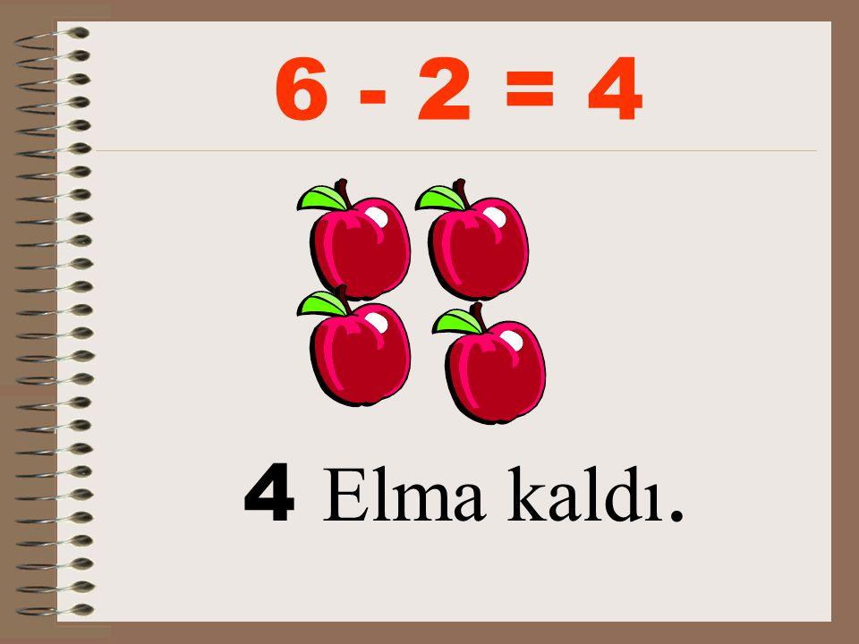 6 elmanın 2 'sini birer tane dağıttık.