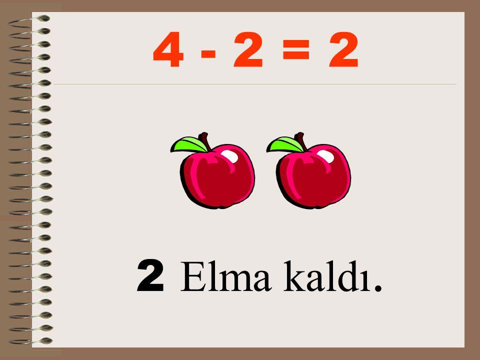 4 elmanın 2 'sini birer tane dağıttık.