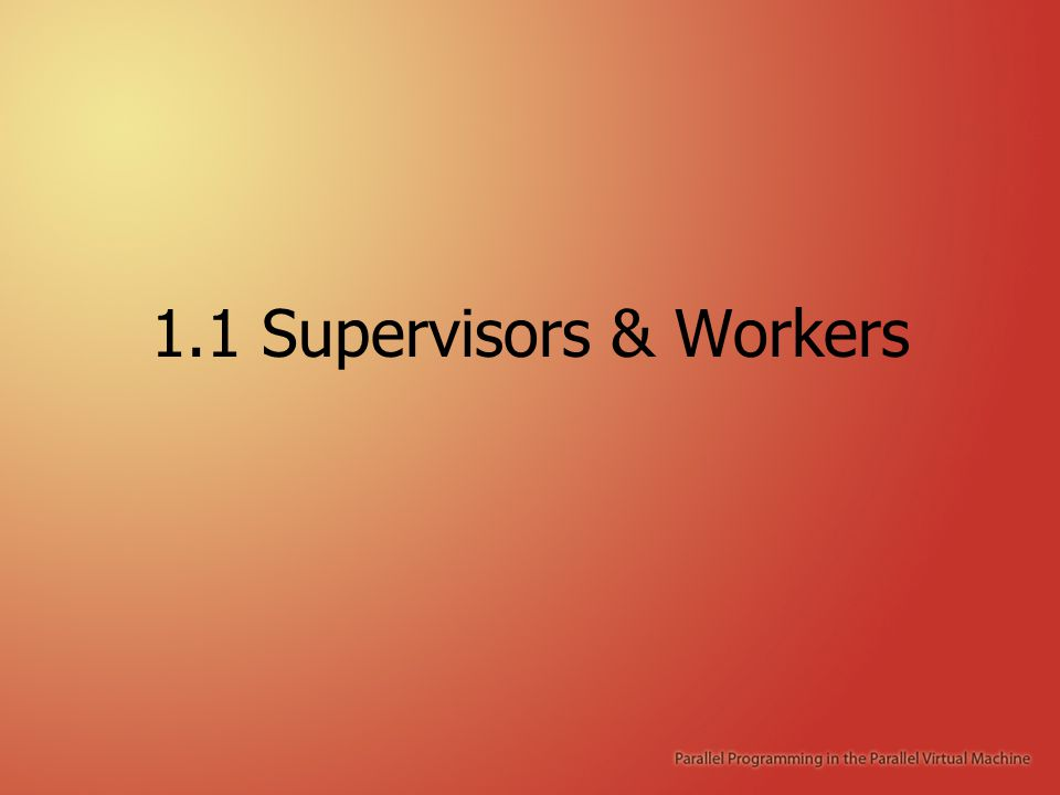 1.1 Supervisors & Workers