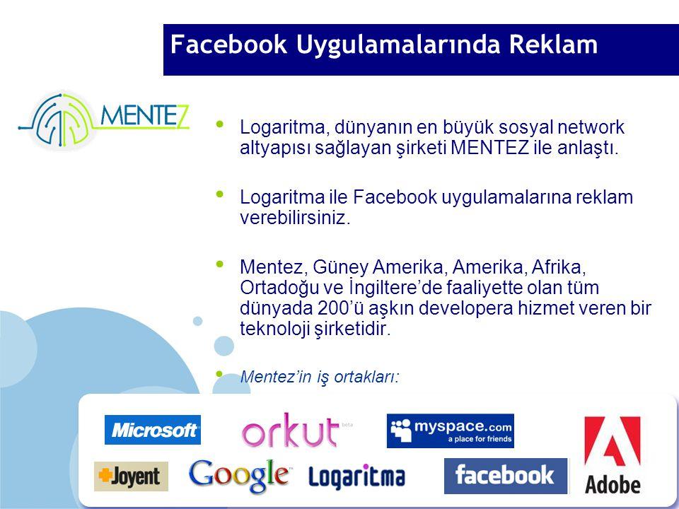 Facebook Uygulamalarında Reklam Logaritma, dünyanın en büyük sosyal network altyapısı sağlayan şirketi MENTEZ ile anlaştı.