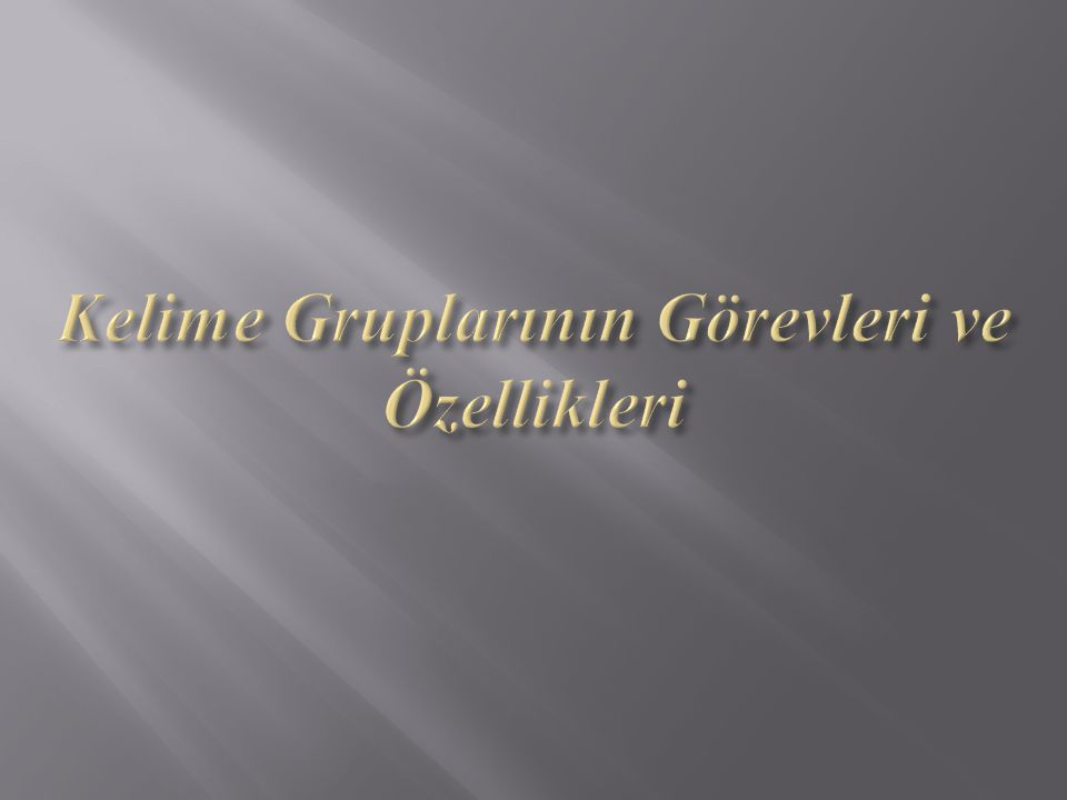 KISALTMA GRUPLARI a.İsnat Grubu b. Yükleme Grubu c.