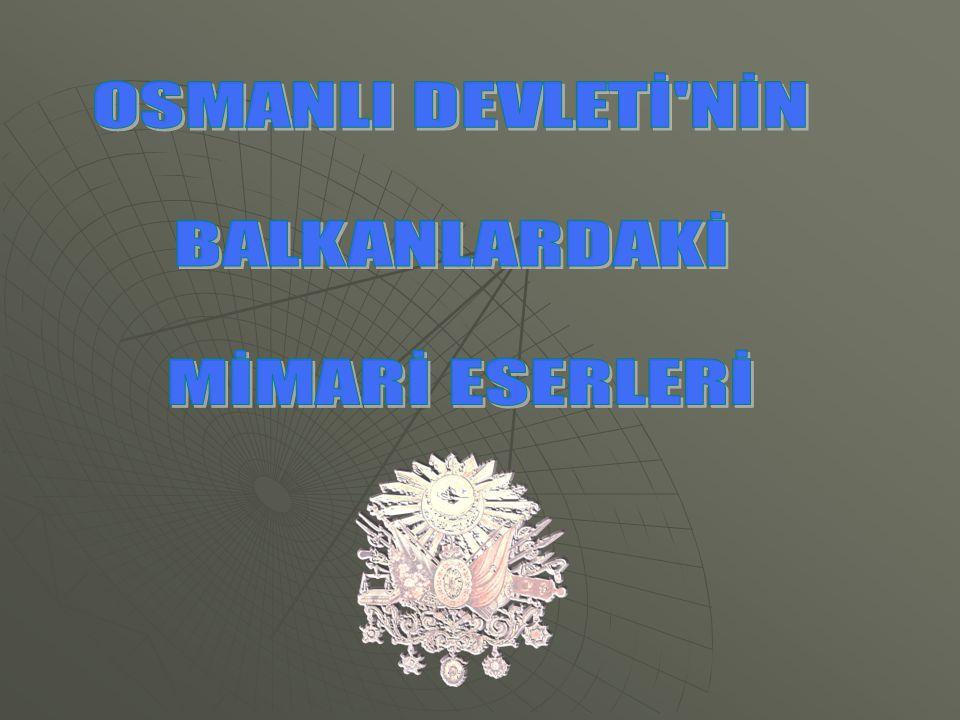 Osmanlı Devleti nin, Balkanlar daki hakimiyeti yakla ş ık 500 yıl sürmü ş tür.