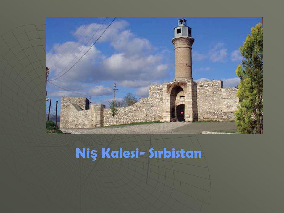 Ni ş Kalesi- Sırbistan