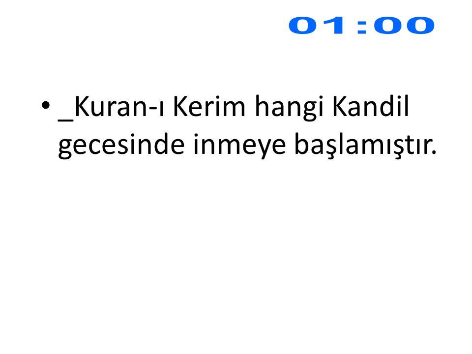 _Kuran-ı Kerim hangi Kandil gecesinde inmeye başlamıştır.