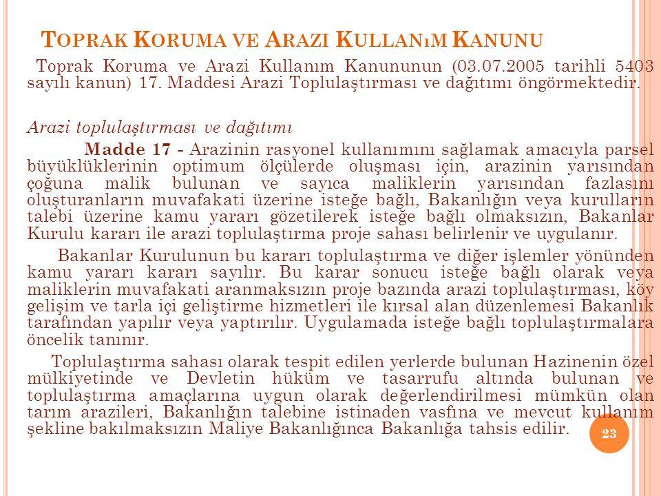 T OPRAK K ORUMA VE A RAZI K ULLANıM K ANUNU Toprak Koruma ve Arazi Kullanım Kanununun (03.07.2005 tarihli 5403 sayılı kanun) 17.