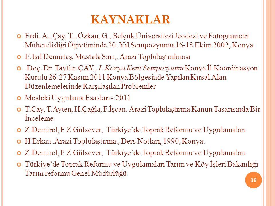 KAYNAKLAR Erdi, A., Çay, T., Özkan, G., Selçuk Üniversitesi Jeodezi ve Fotogrametri Mühendisliği Öğretiminde 30.