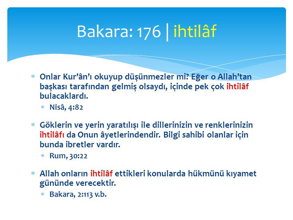  Onlar Kur'ân'ı okuyup düşünmezler mi? Eğer o Allah'tan başkası tarafından gelmiş olsaydı, içinde pek çok ihtilâf bulacaklardı.  Nisâ, 4:82  Gökler