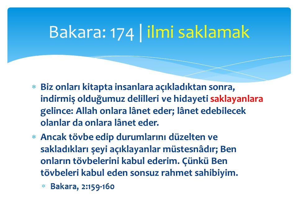  Biz onları kitapta insanlara açıkladıktan sonra, indirmiş olduğumuz delilleri ve hidayeti saklayanlara gelince: Allah onlara lânet eder; lânet edebi