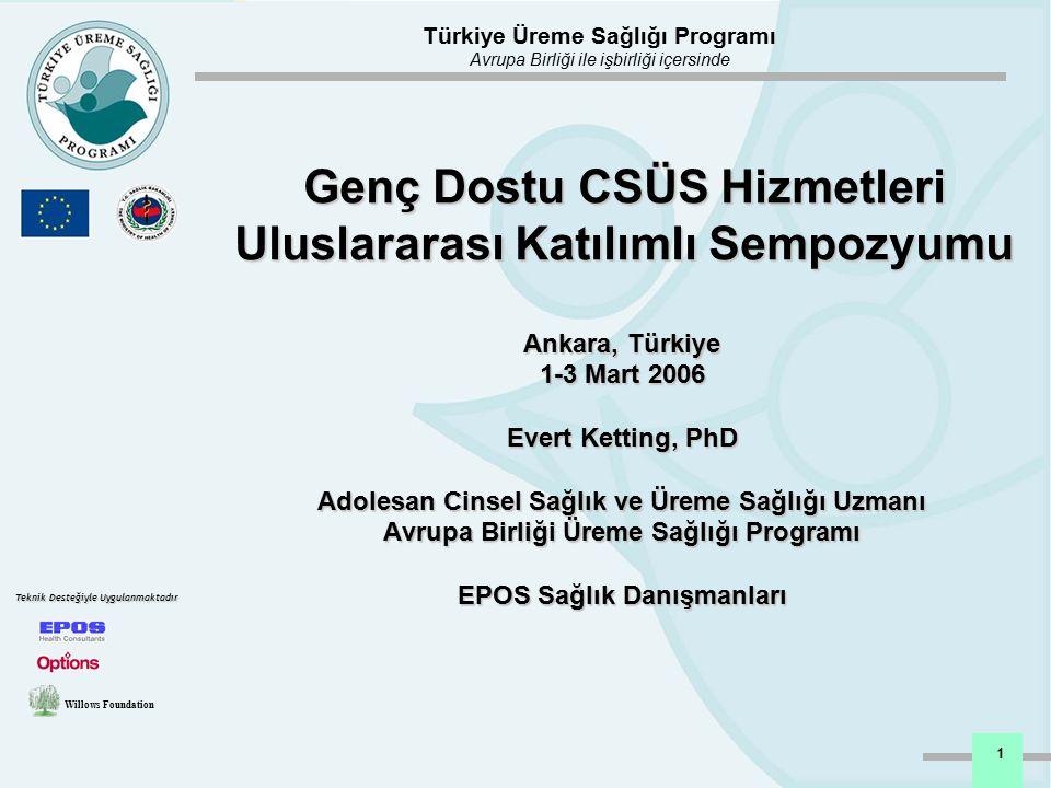 Türkiye Üreme Sağlığı Programı Avrupa Birliği ile işbirliği içersinde Willows Foundation Teknik Desteğiyle Uygulanmaktadır 1 Genç Dostu CSÜS Hizmetler
