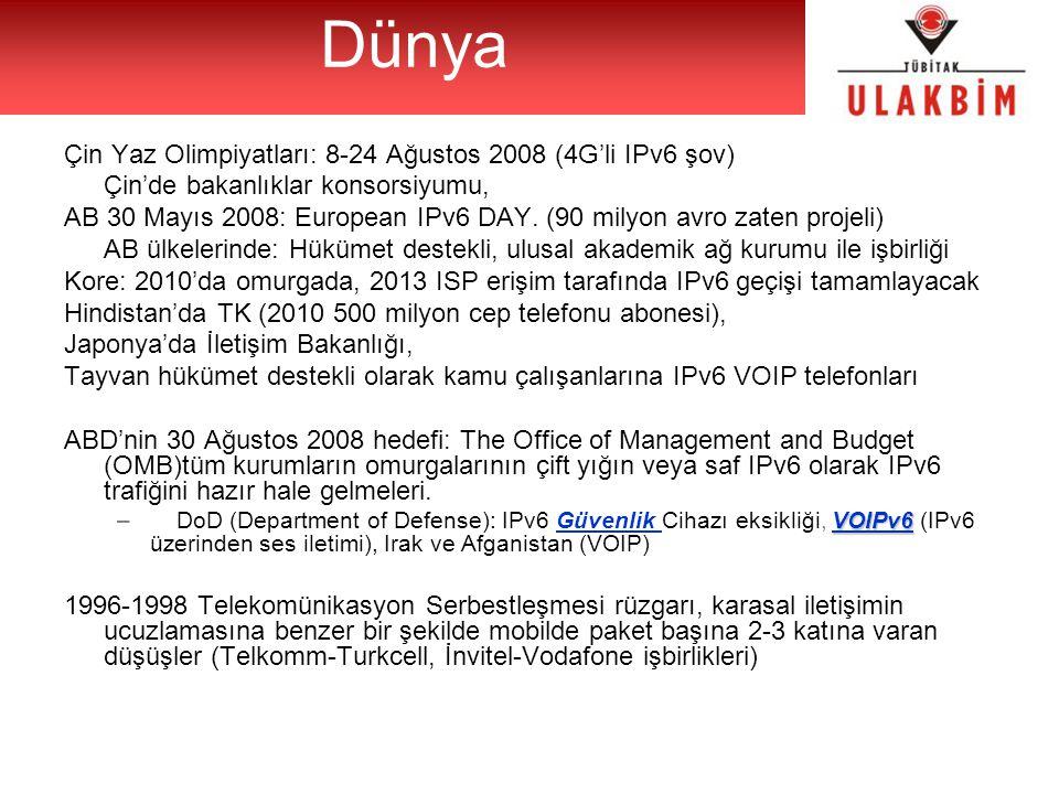 Çin Yaz Olimpiyatları: 8-24 Ağustos 2008 (4G'li IPv6 şov) Çin'de bakanlıklar konsorsiyumu, AB 30 Mayıs 2008: European IPv6 DAY. (90 milyon avro zaten