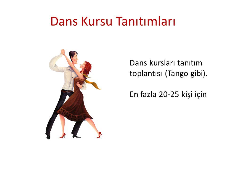 Dans Kursu Tanıtımları Dans kursları tanıtım toplantısı (Tango gibi). En fazla 20-25 kişi için