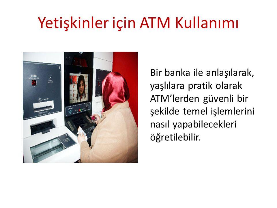 Yetişkinler için ATM Kullanımı Bir banka ile anlaşılarak, yaşlılara pratik olarak ATM'lerden güvenli bir şekilde temel işlemlerini nasıl yapabilecekle