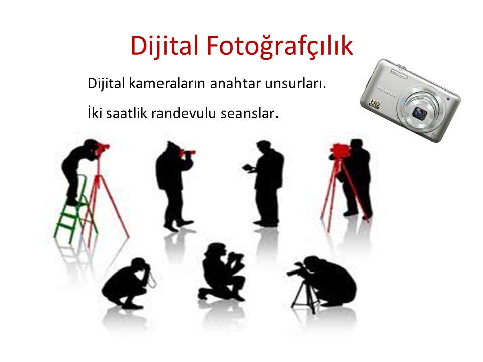 Dijital Fotoğrafçılık Dijital kameraların anahtar unsurları. İki saatlik randevulu seanslar.