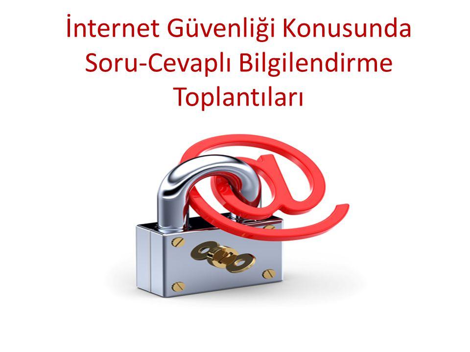 İnternet Güvenliği Konusunda Soru-Cevaplı Bilgilendirme Toplantıları