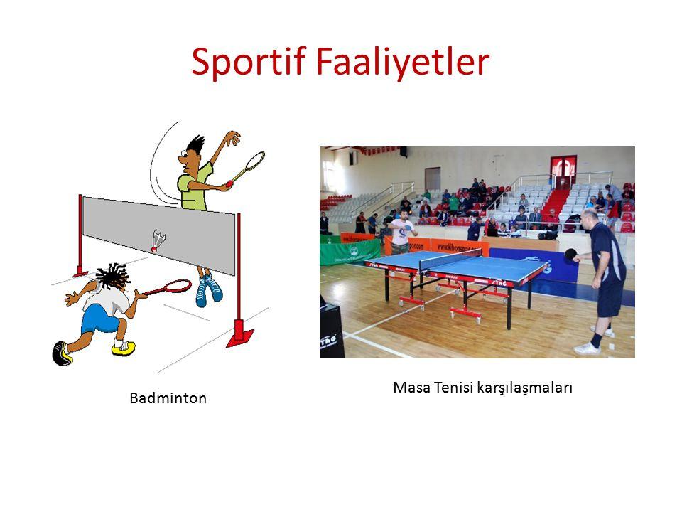 Sportif Faaliyetler Masa Tenisi karşılaşmaları Badminton