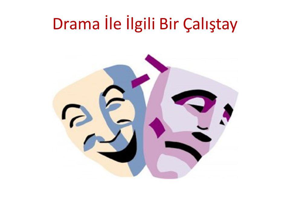 Drama İle İlgili Bir Çalıştay