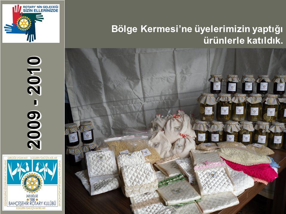 2009 - 2010 Bölge Kermesi'ne üyelerimizin yaptığı ürünlerle katıldık.