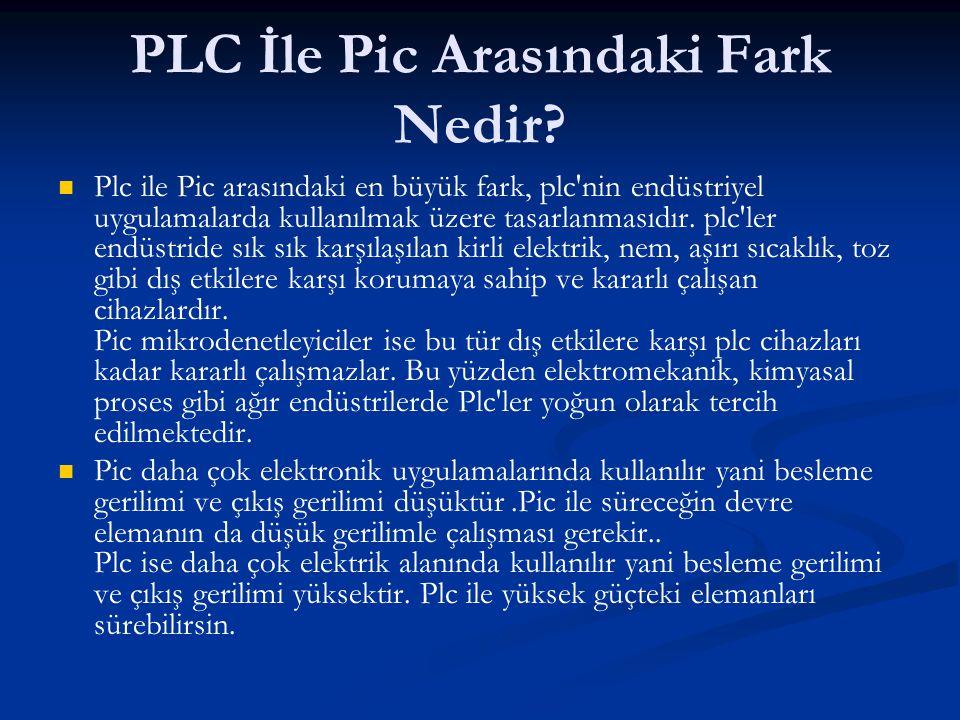 Plc ile Pic arasındaki en büyük fark, plc'nin endüstriyel uygulamalarda kullanılmak üzere tasarlanmasıdır. plc'ler endüstride sık sık karşılaşılan kir