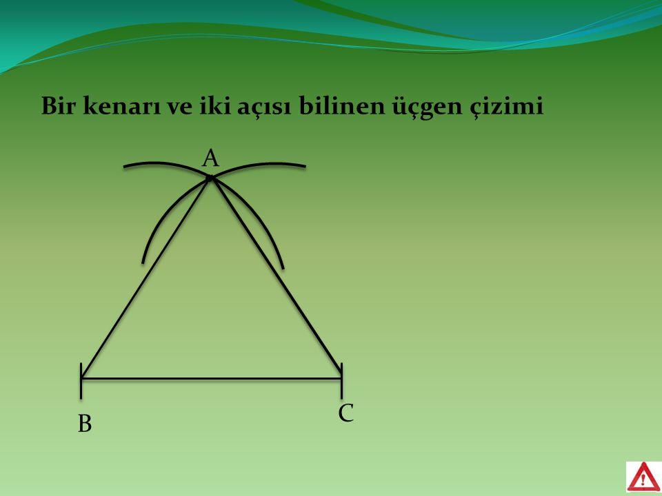 Bir kenarı ve iki açısı bilinen üçgen çizimi B C A