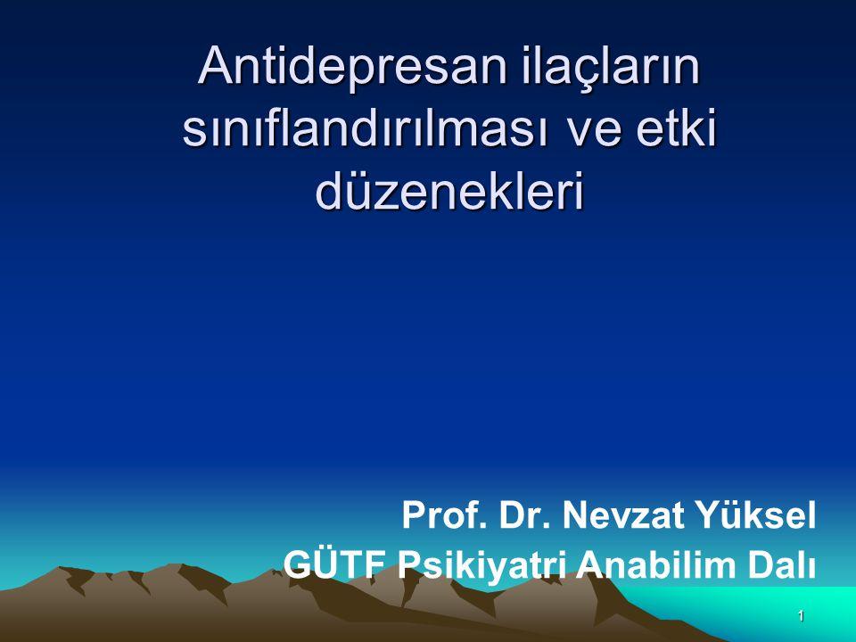 1 Antidepresan ilaçların sınıflandırılması ve etki düzenekleri Prof.