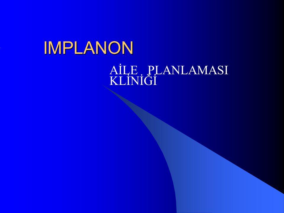 IMPLANON Geri dönüşümlü, uzun etkili hormonal kontrasepsiyon Etonogestrel içeren, deri altı kontraseptif implant Disposable aplikatörlü tek çubuk sistemi