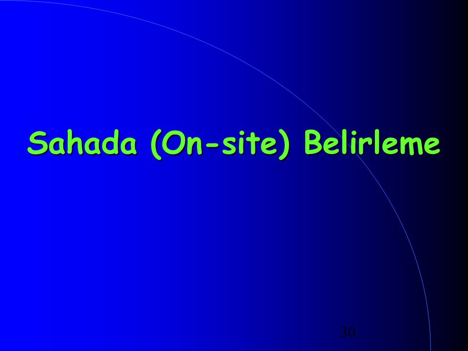 30 Sahada (On-site) Belirleme