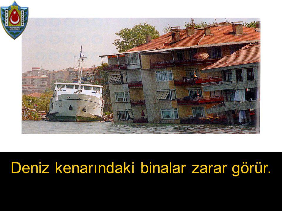 Deniz kenarındaki binalar zarar görür.