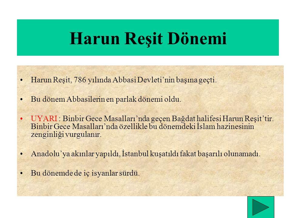 Harun Reşit Dönemi Harun Reşit, 786 yılında Abbasi Devleti'nin başına geçti.