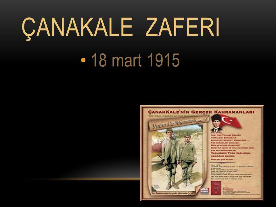 ÇANAKALE ZAFERI 18 mart 1915