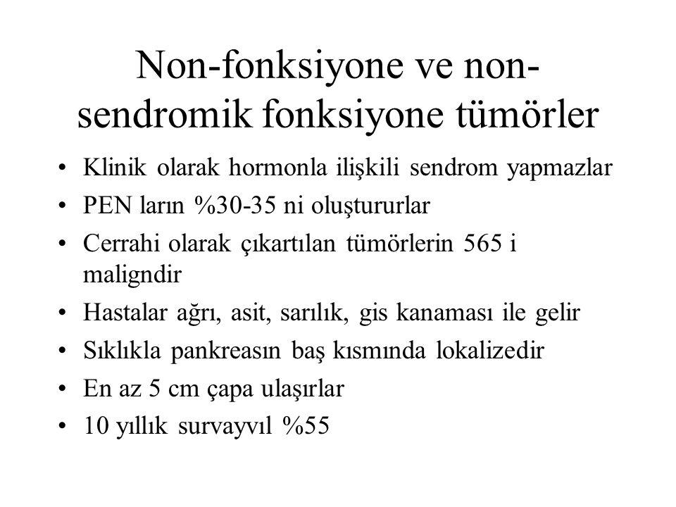 Non-fonksiyone ve non- sendromik fonksiyone tümörler Klinik olarak hormonla ilişkili sendrom yapmazlar PEN ların %30-35 ni oluştururlar Cerrahi olarak