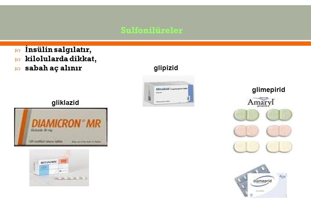 Sulfonilüreler  İ nsülin salgılatır,  kilolularda dikkat,  sabah aç alınır 29 gliklazid glimepirid glipizid