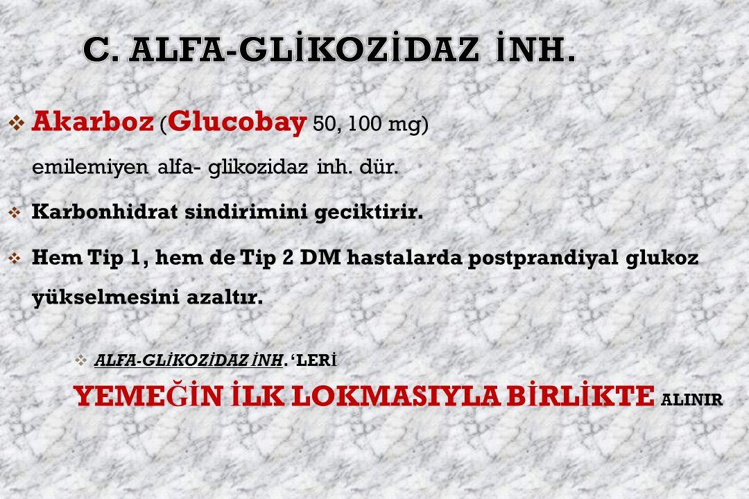  Akarboz ( Glucobay 50, 100 mg) emilemiyen alfa- glikozidaz inh.