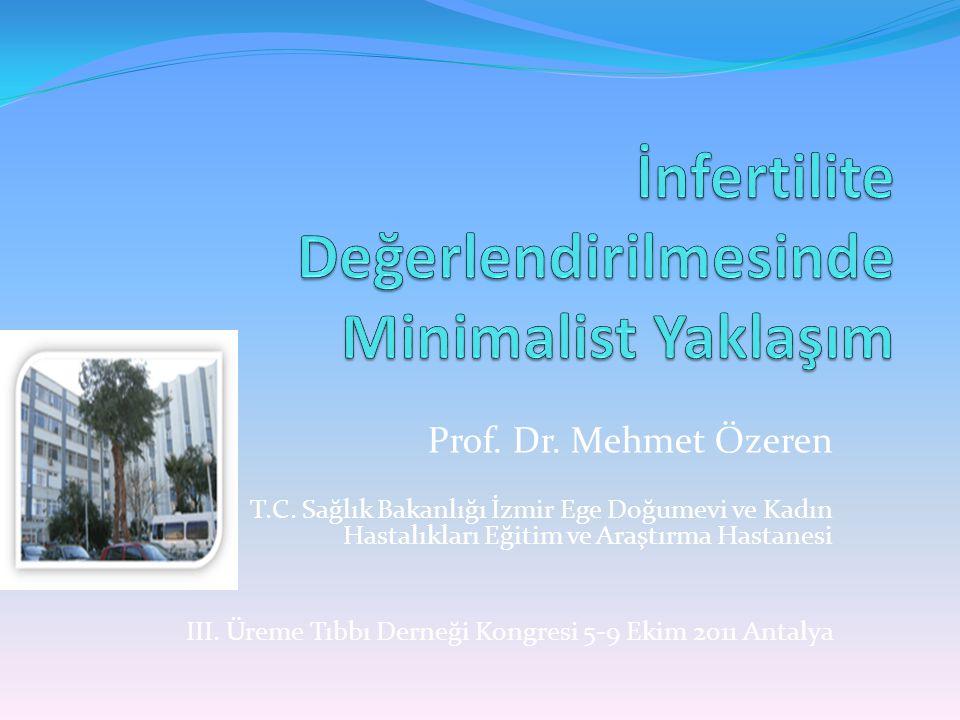 Prof. Dr. Mehmet Özeren T.C. Sağlık Bakanlığı İzmir Ege Doğumevi ve Kadın Hastalıkları Eğitim ve Araştırma Hastanesi III. Üreme Tıbbı Derneği Kongresi