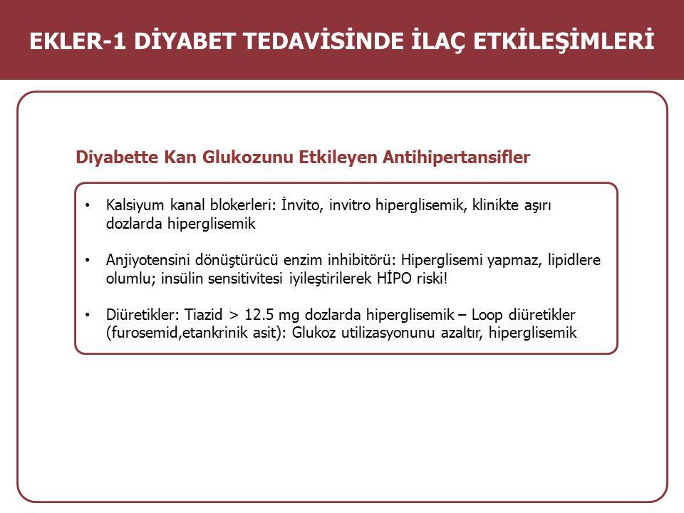 Diyabette Kan Glukozunu Etkileyen Antihipertansifler Kalsiyum kanal blokerleri: İnvito, invitro hiperglisemik, klinikte aşırı dozlarda hiperglisemik A