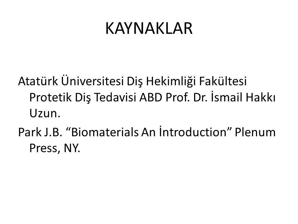 KAYNAKLAR Atatürk Üniversitesi Diş Hekimliği Fakültesi Protetik Diş Tedavisi ABD Prof.