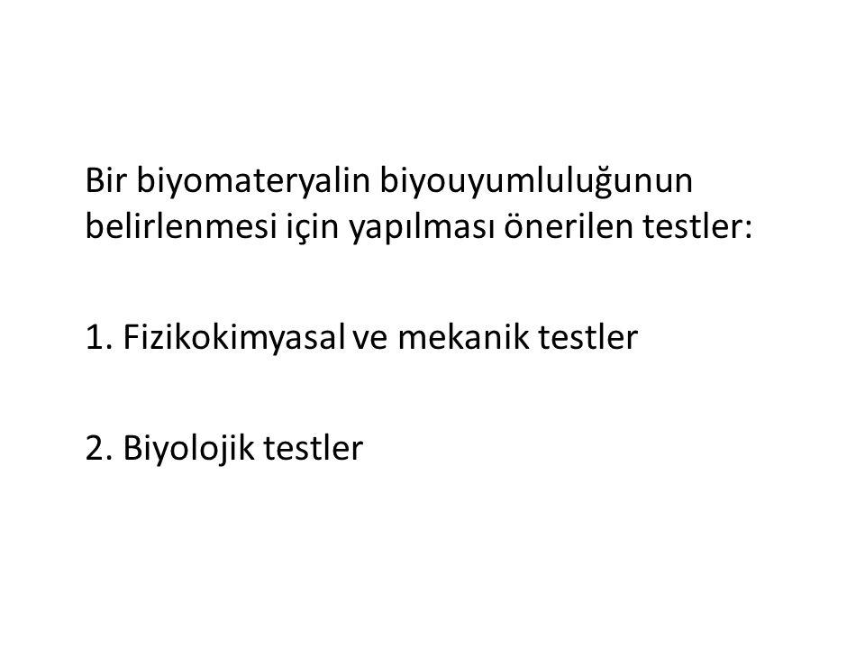 Bir biyomateryalin biyouyumluluğunun belirlenmesi için yapılması önerilen testler: 1.