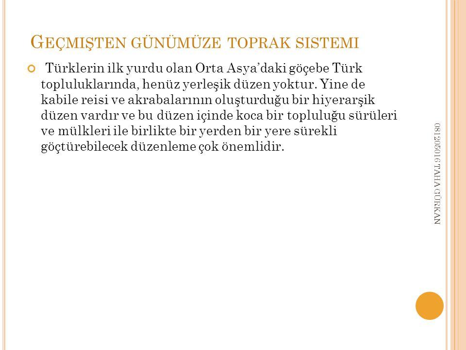 Türklerin ilk yurdu olan Orta Asya'daki göçebe Türk topluluklarında, henüz yerleşik düzen yoktur.