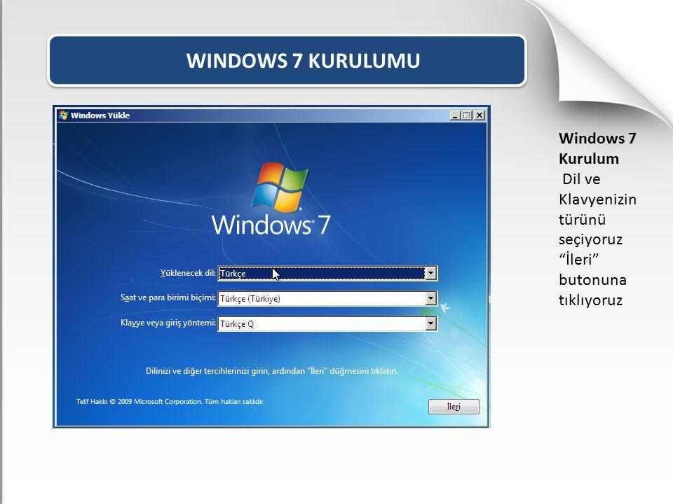 """WINDOWS 7 KURULUMU Windows 7 Kurulum Dil ve Klavyenizin türünü seçiyoruz """"İleri"""" butonuna tıklıyoruz"""