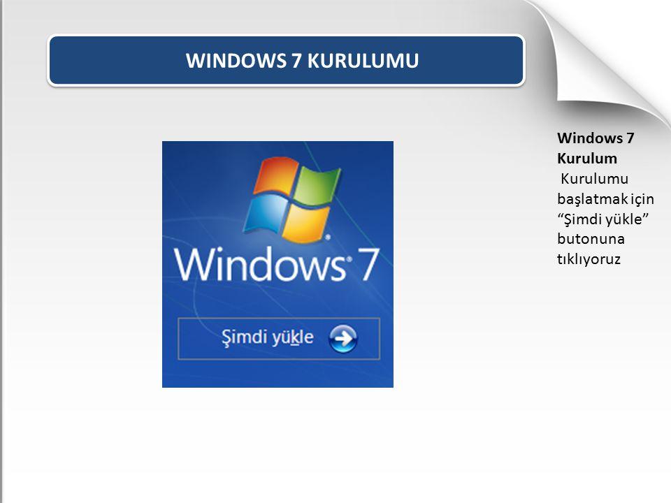 """WINDOWS 7 KURULUMU Windows 7 Kurulum Kurulumu başlatmak için """"Şimdi yükle"""" butonuna tıklıyoruz"""