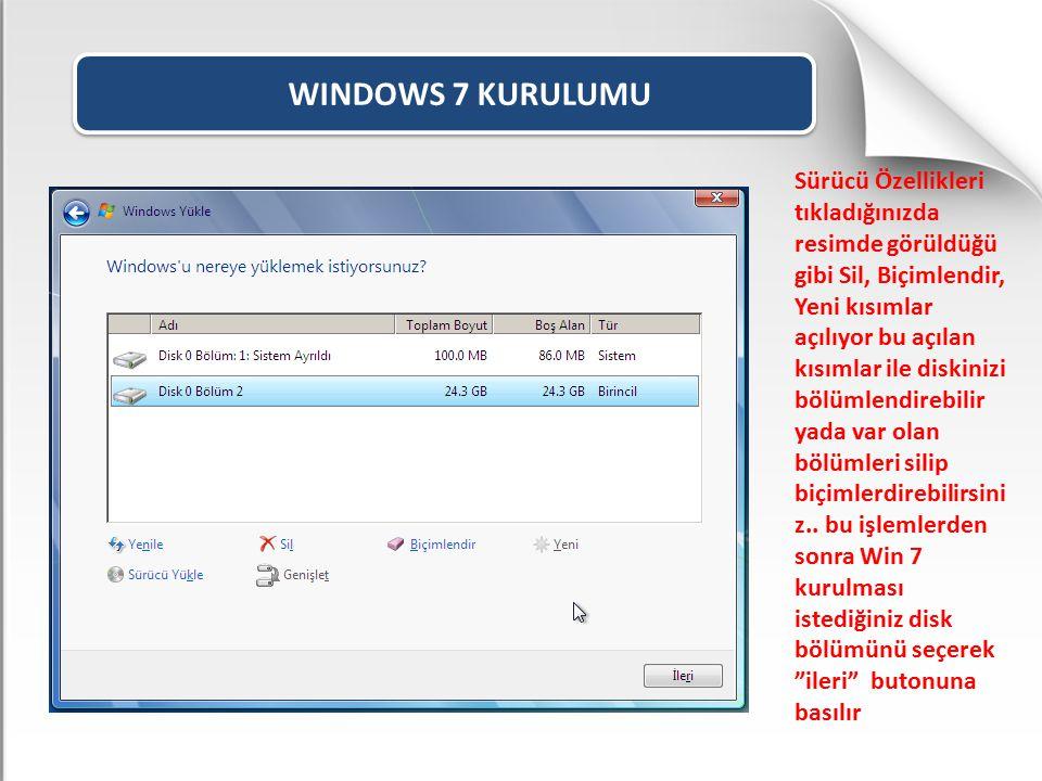 WINDOWS 7 KURULUMU Sürücü Özellikleri tıkladığınızda resimde görüldüğü gibi Sil, Biçimlendir, Yeni kısımlar açılıyor bu açılan kısımlar ile diskinizi