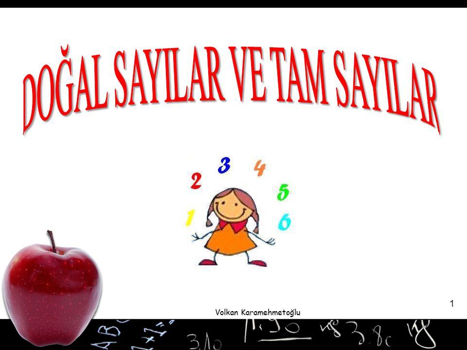 Volkan Karamehmetoğlu 32 6)İki basamaklı rakamları asal olan en büyük tam sayı ile üç basamaklı en küçük tam sayının toplamı kaçtır.