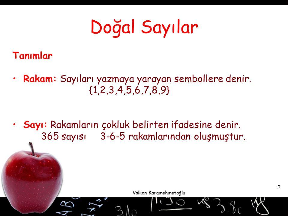 Volkan Karamehmetoğlu 13 Tam Sayılar Pozitif Sayılar, Negatif Sayılar Sıfırdan büyük her reel sayıya pozitif sayı, sıfırdan küçük her reel sayıya negatif sayı denir.