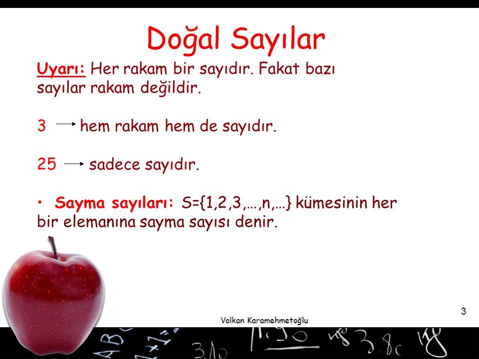 Volkan Karamehmetoğlu 24 NOT: Hem tek hem de çift sayı yoktur.