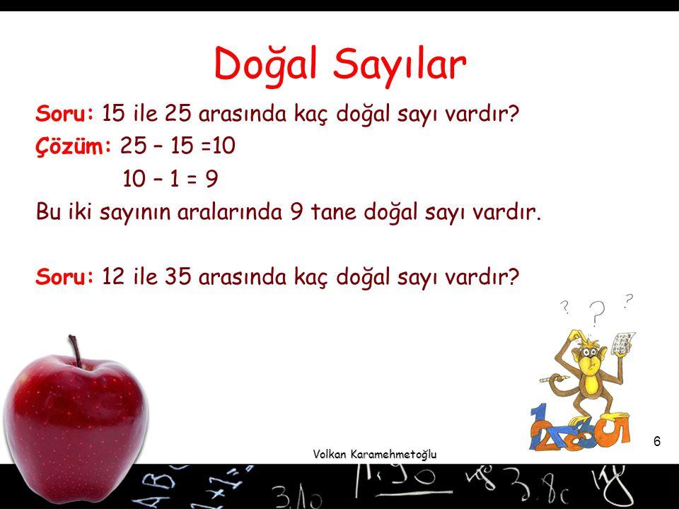 Volkan Karamehmetoğlu 17  Negatif sayının tek kuvvetleri negatif, çift kuvvetleri pozitiftir.