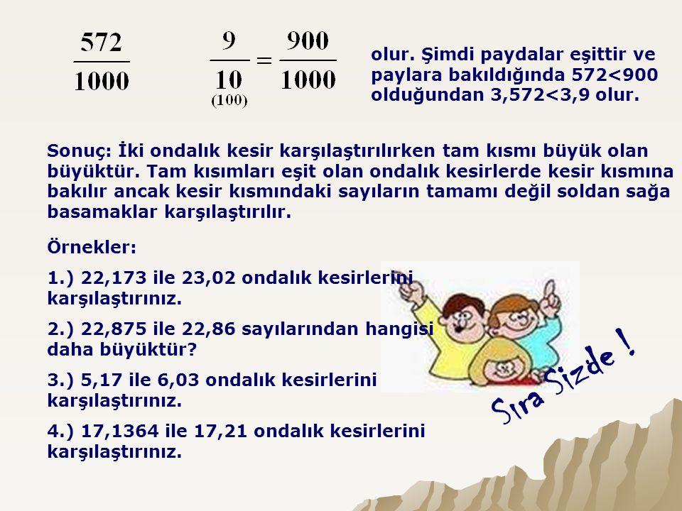 Örnek: 3,513x10=.3,513x10=35,13 Payda 1000 iken 100 oldu.