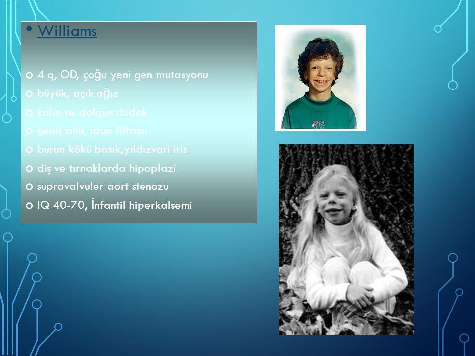 Prader-willi o 15.krom, ço ğ u yeni mutasyon,1/15000 o İ U hareket az, infantil hipotoni>2 y tartı alımı, obezite o Hipogonadizm, hipoplazik skrotum, mikropenis, yüksek damak o Zeka gerili ğ i,DM,erken ateskleroz,yaşam kısa