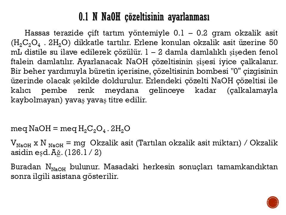 0.1 N NaOH çözeltisinin ayarlanması Hassas terazide çift tartım yöntemiyle 0.1 – 0.2 gram okzalik asit (H 2 C 2 O 4. 2H 2 O) dikkatle tartılır. Erlene