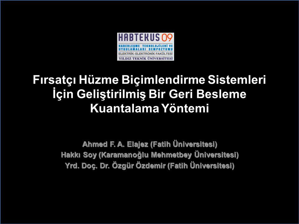 Fırsatçı Hüzme Biçimlendirme Sistemleri İçin Geliştirilmiş Bir Geri Besleme Kuantalama Yöntemi Ahmed F.