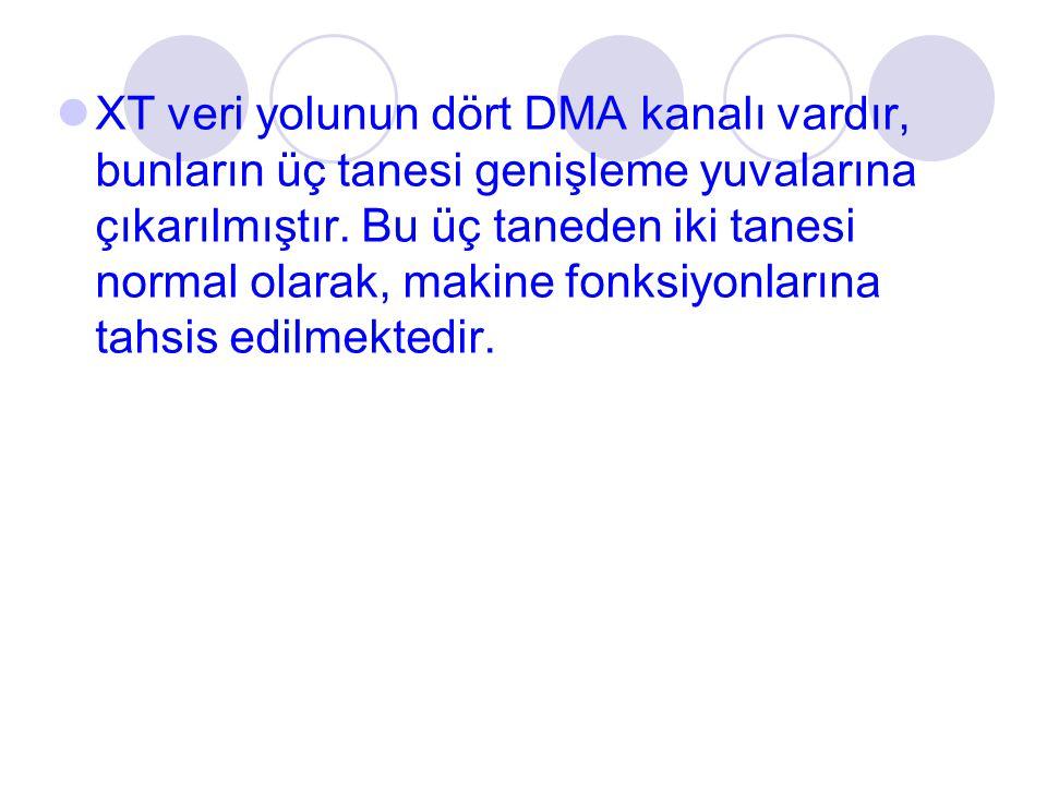 XT veri yolunun dört DMA kanalı vardır, bunların üç tanesi genişleme yuvalarına çıkarılmıştır. Bu üç taneden iki tanesi normal olarak, makine fonksiyo